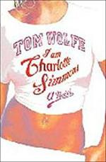 I am Charlotte Simmons - tom wolfe (ISBN 9780099479024)