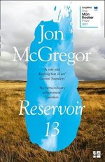 Reservoir 13 - Jon Mcgregor (ISBN 9780008204891)