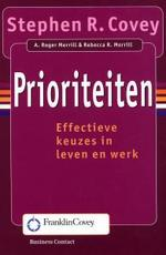 Prioriteiten - Stephen R. Covey ; A. Roger Merill ; Rebecca R. Merill (ISBN 9789047004189)