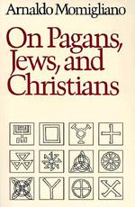 On Pagans, Jews, and Christians - Arnaldo Momigliano (ISBN 9780819562180)