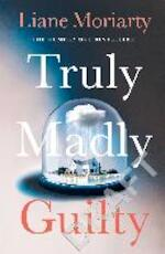 Truly Madly Guilty - Liane Moriarty (ISBN 9781405919449)