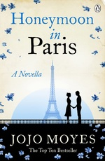 Honeymoon in Paris : A Novella - Jojo Moyes