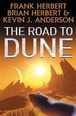 The Road to Dune - Frank Herbert, Kevin J. Anderson, Brian Herbert (ISBN 9780340837450)