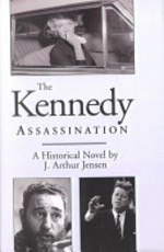 The Kennedy Assassination - J. Arthur Jensen (ISBN 9780738846088)