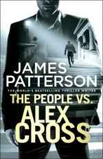 The People vs. Alex Cross - james patterson (ISBN 9781784753641)