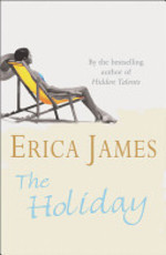 The Holiday - Erica James (ISBN 9780752843308)