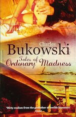 Tales of Ordinary Madness - Charles Bukowski (ISBN 9780753513873)