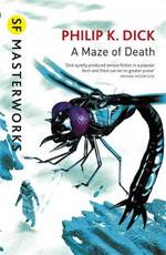 A Maze of Death - Philip K. Dick (ISBN 9781407246383)