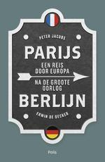 Parijs-Berlijn - Peter Jacobs, Erwin De Decker (ISBN 9789463102117)