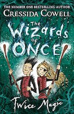 The Wizards of Once 2: Twice Magic - Cressida Cowell (ISBN 9781444941425)
