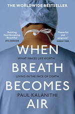 When Breath Becomes Air - Paul Kalanithi (ISBN 9781784701994)