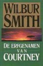 De erfgenamen van Courtney - Wilbur Smith (ISBN 9789022514450)