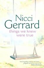Things we knew were true - Nicci Gerrard (ISBN 9780718146313)