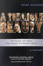 A Terrible Beauty - Peter Watson (ISBN 9781842124444)