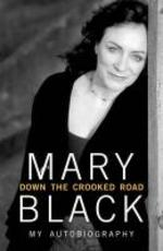 Down the Crooked Road - Mary Black (ISBN 9781848271876)