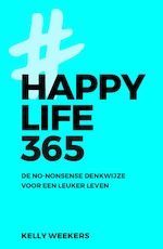Happy Life 365 - Kelly Weekers (ISBN 9789021569451)