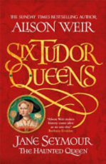 Jane Seymour, the Haunted Queen - Alison Weir (ISBN 9781472227683)