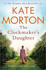 The Clockmaker's Daughter - Kate Morton (ISBN 9781529016116)