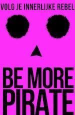 Be More Pirate - Sam Conniff Allende (ISBN 9789021571300)
