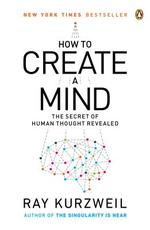 How to Create a Mind - Ray Kurzweil (ISBN 9780143124047)