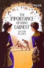 Importance of Being Earnest and Other Plays