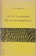 1302 in Vlaanderen, de Guldensporenslag - Dr. J.F. Verbruggen