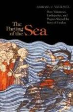 The Parting of the Sea - How Volcanoes, Earthquakes, and Plagues Shaped the Story of Exodus
