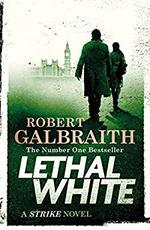 Lethal White - robert galbraith (ISBN 9780751572872)