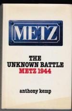 The Unknown Battle - Metz 1944