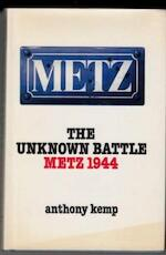 The Unknown Battle - Metz 1944 - Anthony Kemp (ISBN 0723227586)