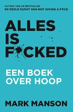Alles is fucked
