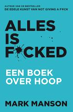 Alles is f*cked - Mark Manson (ISBN 9789044978407)