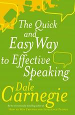 Quick and Easy Way to Effective Speaking - Dale Carnegie (ISBN 9780749305772)