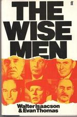 The Wise Men - Walter Isaacson, Evan A. Thomas (ISBN 9780571146062)