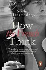 How the French Think - Sudhir Hazareesingh (ISBN 9780241961063)