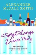 Fatty O'Leary's Dinner Party - Alexander McCall Smith (ISBN 9781846974519)