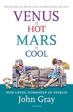 Venus is hot, Mars is cool - John Gray (ISBN 9789049107567)