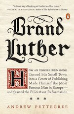 Brand Luther - Andrew Pettegree (ISBN 9780399563232)