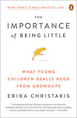 The Importance of Being Little - Erika Christakis (ISBN 9780143129981)