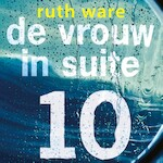 De vrouw in suite 10 - Ruth Ware (ISBN 9789024586400)