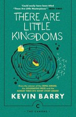 There are Little Kingdoms - Kevin Barry (ISBN 9781786890177)
