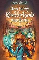 Oom Harry en de Knetterkwabmachine - Marc de Bel