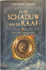 In de Schaduw van de Raaf 1 Vaelin Al Sorna - Anthony Ryan (ISBN 9789024562817)