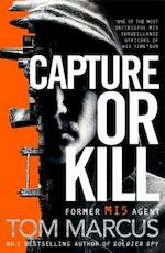 Capture Or Kill - Tom Marcus (ISBN 9781509863594)