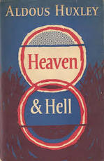 Heaven and Hell - Aldous Huxley