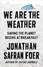 We are the Weather - jonathan safran foer (ISBN 9780241405956)