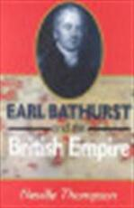 Earl Bathurst and the British Empire, 1762-1834