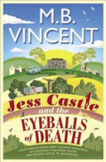 Jess Castle and the Eyeballs of Death - M. B. Vincent (ISBN 9781471168239)