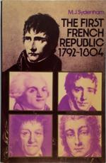 The First French Republic, 1792-1804 - M. J. Sydenham (ISBN 9780713411317)