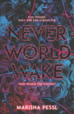 Neverworld Wake - Marisha Pessl (ISBN 9781407187952)